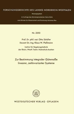 Zur Bestimmung integraler Gutemae linearer, zeitinvarianter Systeme af Otto Schafer