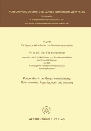 Kooperation in der Erwachsenenbildung: Determinanten, Auspragungen und Leistung af Elvira Helmer