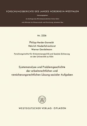 Systemanalyse und Problemgeschichte der arbeitsrechtlichen und versicherungsrechtlichen Losung sozialer Aufgaben af Philipp Herder-Dorneich