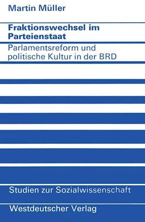 Fraktionswechsel im Parteienstaat af Martin Muller