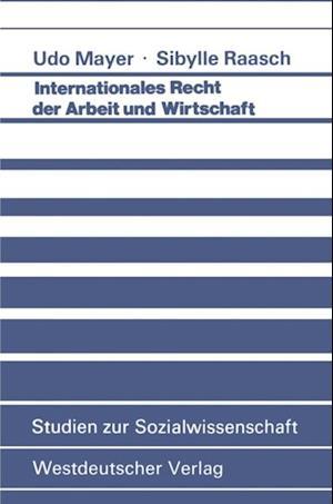 Internationales Recht der Arbeit und Wirtschaft af Udo Mayer