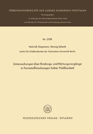 Untersuchungen uber Bindungs- und Hartungsvorgange in Formstoffmischungen hoher Fliebarkeit af Heinrich Siepmann