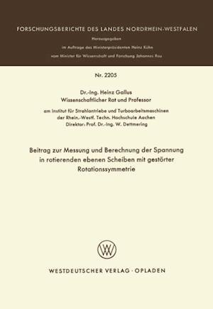 Beitrag zur Messung und Berechnung der Spannungen in rotierenden ebenen Scheiben mit gestorter Rotationssymmetrie af Heinz Gallus