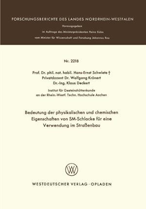 Bedeutung der physikalischen und chemischen Eigenschaften von SM-Schlacke fur eine Verwendung im Straenbau af Hans-Ernst Schwiete