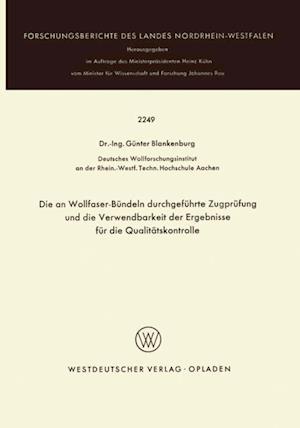 Die an Wollfaser-Bundeln durchgefuhrte Zugprufung und die Verwendbarkeit der Ergebnisse fur die Qualitatskontrolle af Gunter Blankenburg
