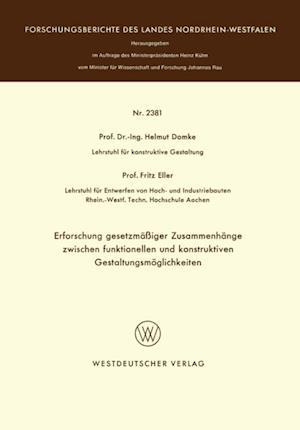 Erforschung gesetzmaiger Zusammenhange zwischen funktionellen und konstruktiven Gestaltungsmoglichkeiten af Helmut Domke