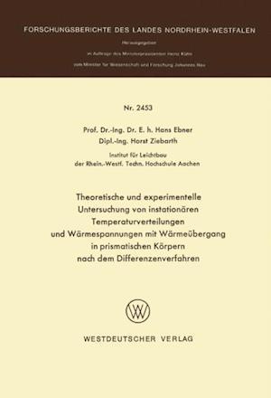 Theoretische und experimentelle Untersuchung von instationaren Temperaturverteilungen und Warmespannungen mit Warmeubergang in prismatischen Korpern nach dem Differenzenverfahren af Hans Ebner