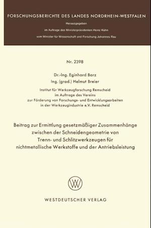 Beitrag zur Ermittlung gesetzmaiger Zusammenhange zwischen der Schneidengeometrie von Trenn- und Schlitzwerkzeugen fur nichtmetallische Werkstoffe und der Antriebsleistung af Eginhard Barz