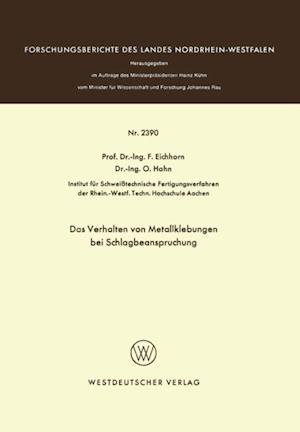 Das Verhalten von Metallklebungen bei Schlagbeanspruchung af Friedrich Eichhorn