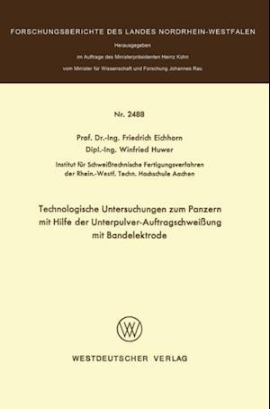 Technologische Untersuchungen zum Panzern mit Hilfe der Unterpulver-Auftragschweiung mit Bandelektrode af Friedrich Eichhorn
