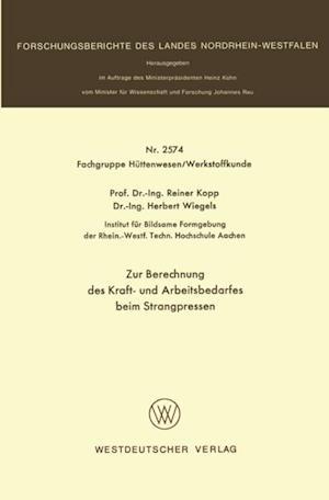 Zur Berechnung des Kraft- und Arbeitsbedarfes beim Strangpressen af Reiner Kopp