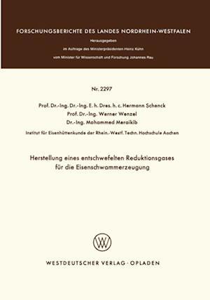 Herstellung eines entschwefelten Reduktionsgases fur die Eisenschwammerzeugung af Hermann Schenck