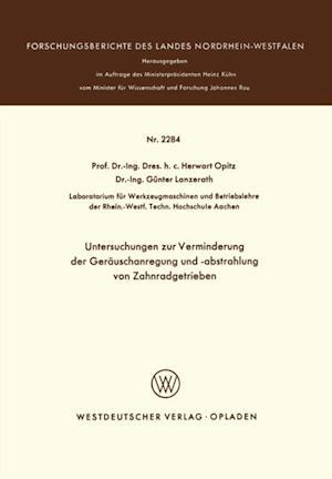 Untersuchungen zur Verminderung der Gerauschanregung und -abstrahlung von Zahnradgetrieben af Herwart Opitz