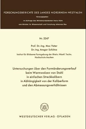 Untersuchungen uber den Formanderungsverlauf beim Warmwalzen von Stahl in einfachen Streckkalibern in Abhangigkeit von der Kaliberform und den Abmessungsverhaltnissen af Max Vater