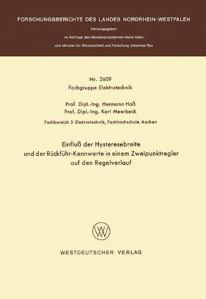 Einflu der Hysteresebreite und der Ruckfuhr-Kennwerte in einem Zweipunktregler auf den Regelverlauf af Hermann Hoss