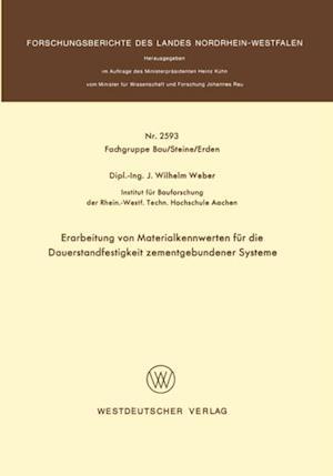Erarbeitung von Materialkennwerten fur die Dauerstandfestigkeit zementgebundener Systeme af Johannes Wilhelm Weber