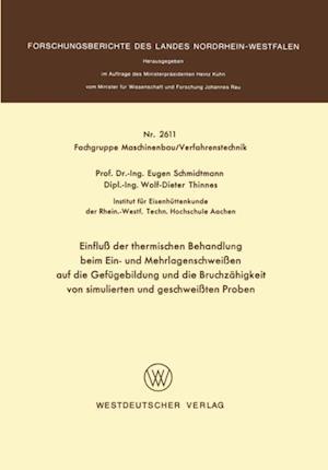 Einflu der thermischen Behandlung beim Ein- und Mehrlagenschweien auf die Gefugebildung und die Bruchzahigkeit von simulierten und geschweiten Proben af Eugen Schmidtmann