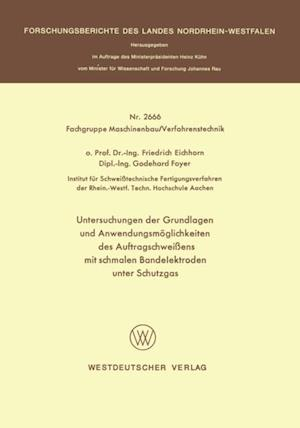 Untersuchungen der Grundlagen und Anwendungsmoglichkeiten des Auftragschweiens mit schmalen Bandelektroden unter Schutzgas af Friedrich Eichhorn