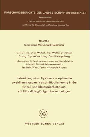 Entwicklung eines Systems zur optimalen zweidimensionalen Verschnittoptimierung in der Einzel- und Kleinserienanfertigung mit Hilfe dialogfahiger Rechenanlagen af Walter Eversheim