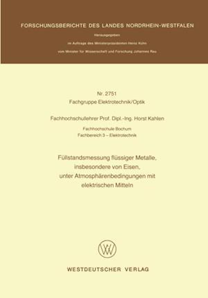Fullstandsmessung flussiger Metalle, insbesondere von Eisen, unter Atmospharenbedingungen mit elektrischen Mitteln af Horst Kahlen