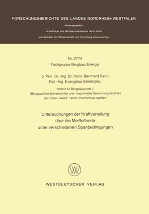 Untersuchungen der Kraftverteilung uber die Meielbreite unter verschiedenen Spanbedingungen af Bernhard Sann