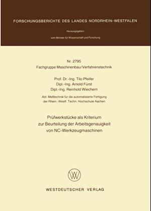 Prufwerkstucke als Kriterium zur Beurteilung der Arbeitsgenauigkeit von NC-Werkzeugmaschinen af Tilo Pfeifer