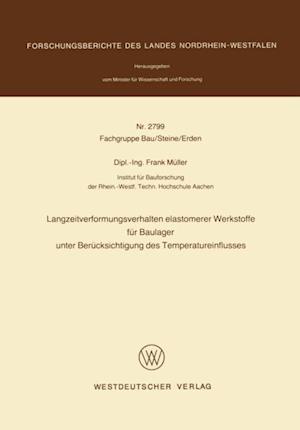 Langzeitverformungsverhalten elastomerer Werkstoffe fur Baulager unter Berucksichtigung des Temperatureinflusses af Frank Muller