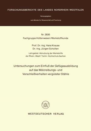 Untersuchungen zum Einflu der Gefugeausbildung auf das Walzreibungs- und Verschleiverhalten verguteter Stahle af Hans Krause