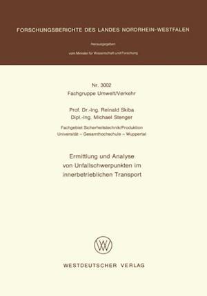 Ermittlung und Analyse von Unfallschwerpunkten im innerbetrieblichen Transport af Reinald Skiba
