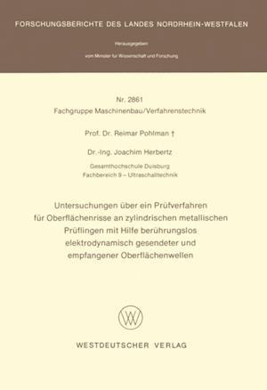 Untersuchungen uber ein Prufverfahren fur Oberflachenrisse an zylindrischen metallischen Pruflingen mit Hilfe beruhrungslos elektrodynamisch gesendeter und empfangener Oberflachenwellen af Reimar Pohlman