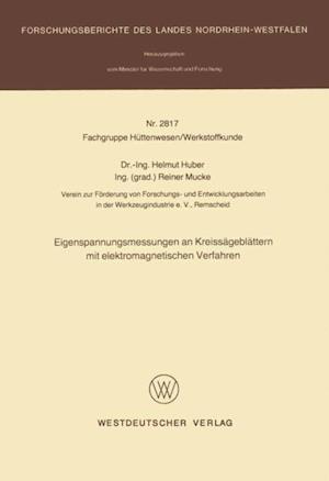 Eigenspannungsmessungen an Kreissageblattern mit elektromagnetischen Verfahren af Helmut Huber