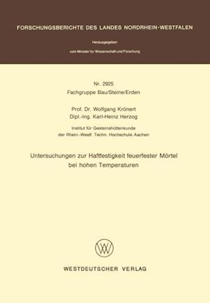 Untersuchungen zur Haftfestigkeit feuerfester Mortel bei hohen Temperaturen af Wolfgang Kronert