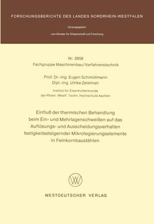 Einflu der thermischen Behandlung beim Ein- und Mehrlagenschweien auf das Auflosungs- und Ausscheidungsverhalten festigkeitssteigernder Mikrolegierungselemente in Feinkornbaustahlen af Eugen Schmidtmann