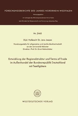Entwicklung der Regionalstruktur und Terms of Trade im Auenhandel der Bundesrepublik Deutschland mit Textilgutern af Jens Jessen