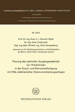 Planung des optimalen Ausgangsmaterials von Werkstucken in der Einzel- und Kleinserienfertigung mit Hilfe elektronischer Datenverarbeitungsanlagen af Herwart Opitz