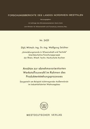 Ansatze zur abnehmerorientierten Werkstoffauswahl im Rahmen des Produktentstehungsprozesses af Wolfgang Seichter