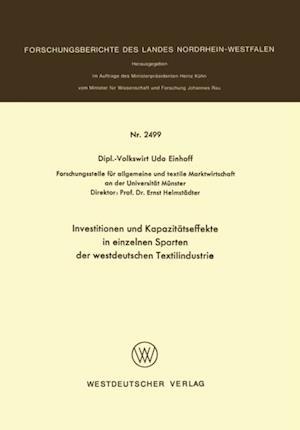 Investitionen und Kapazitatseffekte in einzelnen Sparten der westdeutschen Textilindustrie af Udo Einhoff