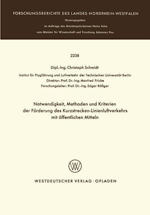 Notwendigkeit, Methoden und Kriterien der Forde rung des Kurzstrecken-Linienluftverkehrs mit offentlichen Mitteln af Christoph Schmidt