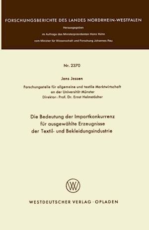 Die Bedeutung der Importkonkurrenz fur ausgewahlte Erzeugnisse der Textil- und Bekleidungsindustrie af Jens Jessen