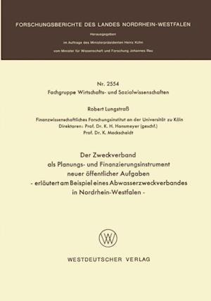 Der Zweckverband als Planungs- und Finanzierungsinstrument neuer offentlicher Aufgaben af Robert Lungstrass