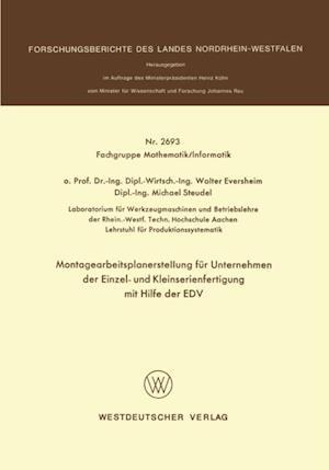 Montagearbeitsplanerstellung fur Unternehmen der Einzel- und Kleinserienfertigung mit Hilfe der EDV af Walter Eversheim