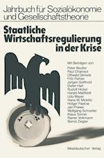 Staatliche Wirtschaftsregulierung in der Krise af Udo Mayer, Rudolf Hickel, Rainer Volkmann