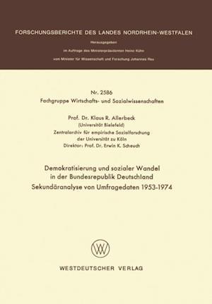 Demokratisierung und sozialer Wandel in der Bundesrepublik Deutschland Sekundaranalyse von Umfragedaten 1953-1974 af Klaus Allerbeck