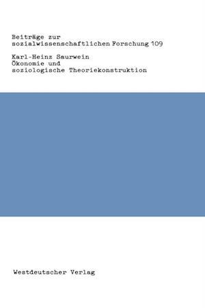 Okonomie und soziologische Theoriekonstruktion af Karl-Heinz Saurwein