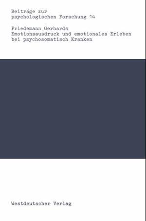 Emotionsausdruck und emotionales Erleben bei psychosomatisch Kranken af Friedemann Gerhards