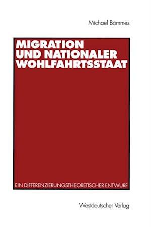 Migration und nationaler Wohlfahrtsstaat af Michael Bommes