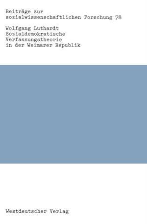Sozialdemokratische Verfassungstheorie in der Weimarer Republik af Wolfgang Luthardt