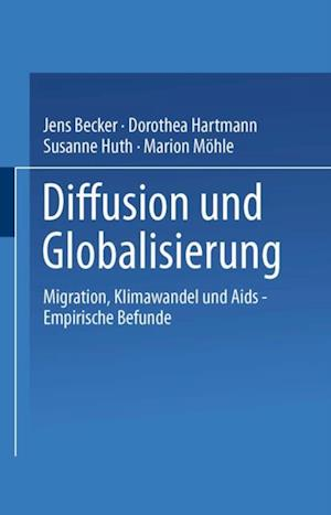 Diffusion und Globalisierung af Jens Becker, Marion Mohle, Susanne Huth