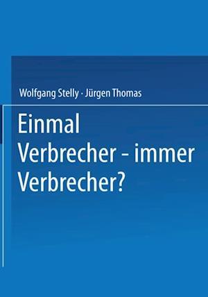 Einmal Verbrecher - immer Verbrecher? af Jurgen Thomas, Wolfgang Stelly