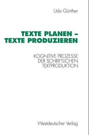 Texte planen - Texte produzieren af Gunther Udo